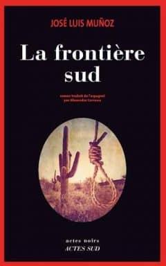Jose Luis Munoz - La frontière sud