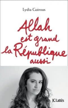 Lydia Guirous - Allah est grand la République aussi