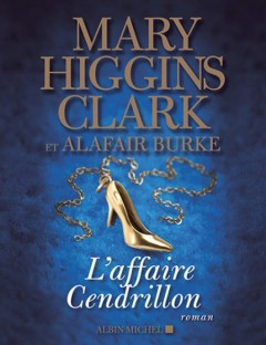 Mary Higgins Clark - Alafair Burke - L'Affaire Cendrillon