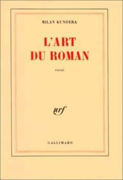 Milan Kundera - L'Art du roman
