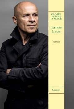 Olivier Poivre d'Arvor - L'amour à trois
