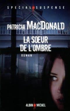 Patricia MacDonald - La soeur de l'ombre