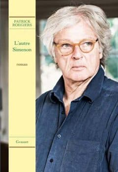 Patrick Roegiers - L'autre Simenon