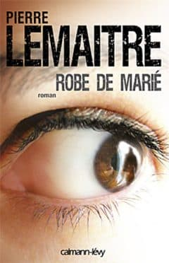 Pierre Lemaitre - Robe de marie
