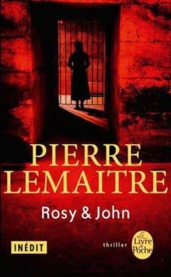 Pierre Lemaitre - Rosy et John