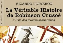 Ricardo Uztarroz - La Véritable Histoire De Robinson Crusoé