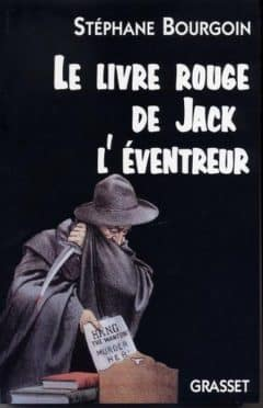 Stephane Bourgoin - Le livre rouge de Jack l'éventreur