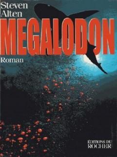 Steven Alten - Megalodon