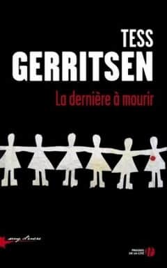 Tess Gerritsen - La derniere a mourir