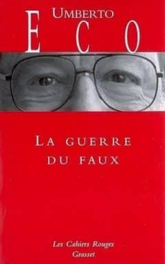 Umberto Eco - La guerre du faux