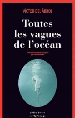 Victor Del Arbol - Toutes les vagues de l'ocean