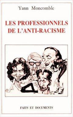 Yann Moncomble - Les professionnels de l'antiracisme