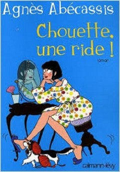 Agnes Abecassis - Chouette une ride