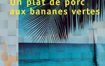 André Schwarz-Bart - Un plat de porc aux bananes vertes