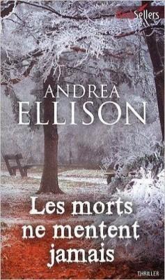 Andrea Ellison - Les morts ne mentent jamais