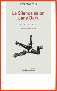 Ben Marcus - Le silence selon Jane Dark