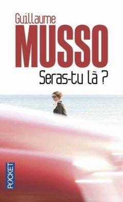 Guillaume Musso - Seras-tu là ?