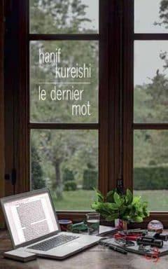 Hanif Kureishi - Le dernier mot