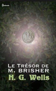 Herbert George Wells - Le trésor de M. Brisher