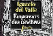 Photo de Ignacio Del Valle – Empereur des ténèbres