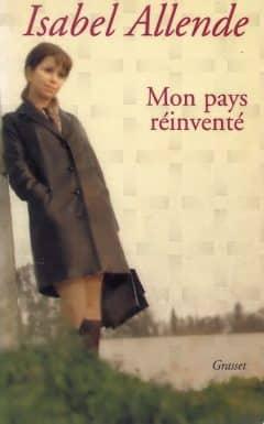 Isabel Allende - Mon pays réinventé