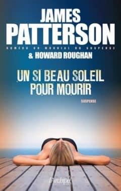 James Patterson - Un si beau soleil pour mourir