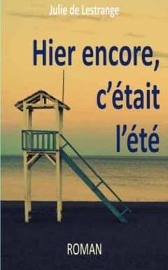 Julie De Lestrange - Hier encore, c'était l'été