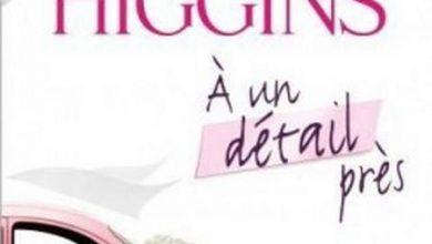 Kristan Higgins - A un détail pres