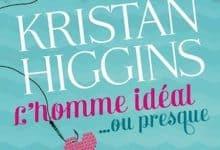 Kristan Higgins - L'Homme Idéal Ou Presque
