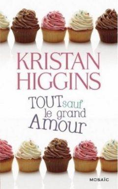Kristan Higgins - Tout sauf le grand amour