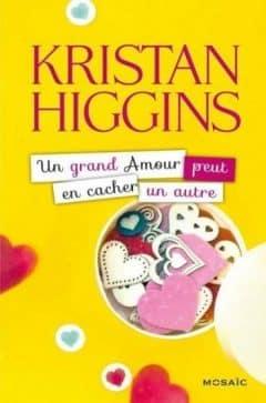 Kristan Higgins - Un grand amour peut en cacher un autre