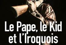 Photo de Le Pape, le Kid et l'Iroquois