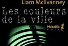 Liam McIlvanney - Les couleurs de la ville