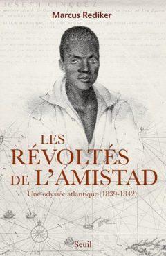Marcus Rediker - Les Revoltes de l'Amistad