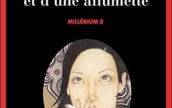 Millénium Tome 2 : La fille qui rêvait d'un bidon d'essence et d'une allumette