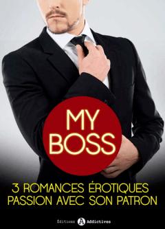 My boss, 3 romances érotiques avec son patron