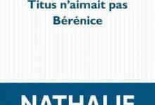 Photo de Nathalie Azoulai – Titus n'aimait pas Bérénice