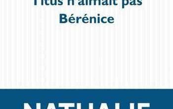 Photo of Nathalie Azoulai – Titus n'aimait pas Bérénice