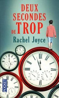 Rachel Joyce - Deux secondes de trop