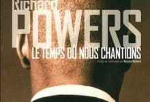Richard Powers - Le temps ou nous chantions