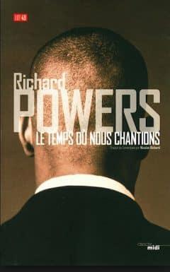 Richard Powers - Le temps ou nous chantions