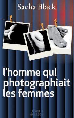 Sacha Black - L'homme qui photographiait les femmes