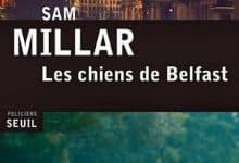 Sam Millar - Les chiens de Belfast