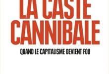 Sophie Coignard et Romain Gubert - La caste cannibale