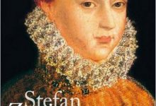 Stefan Zweig - Marie Stuart