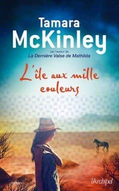 Tamara Mckinley - L'ile aux mille couleurs