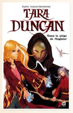 Tara Duncan, Tome 6 : Dans le Piège de Magister