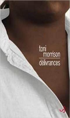 Toni Morrison - Delivrances
