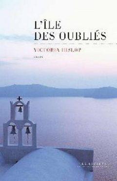 Victoria Hislop - L'Ile des Oublies