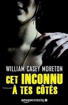 William Casey Morton - Cet inconnu a tes cotes